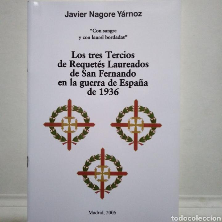 Libros de segunda mano: TERCIOS REQUETES EN LA GUERRA CIVIL ESPAÑOLA HISTORIA. LOTE DE 7 LIBROS. - Foto 8 - 160643289