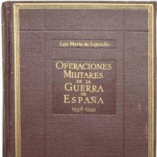 Libros de segunda mano: OPERACIONES MILITARES DE LA GUERRA DE ESPAÑA. 1936-1939. - LOJENDIO, LUIS MARÍA DE.. Lote 123209602