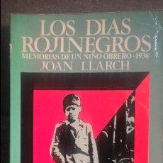 Libros de segunda mano: LOS DIAS ROJINEGROS: MEMORIAS DE UN NIÑO OBRERO - 1936. JOAN LLARCH. LIBROS RIO NUEVO 1975. . Lote 136488238