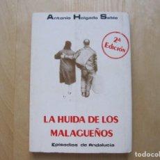 Libros de segunda mano: LA HUIDA DE LOS MALAGUEÑOS. ANTONIO HOLGADO SABIO. MÁLAGA. Lote 137158854