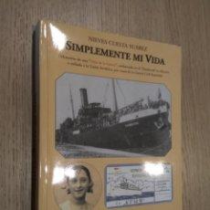 Libros de segunda mano: SIMPLEMENTE MI VIDA. MEMORIAS DE UNA NIÑA DE LA GUERRA. NIEVES CUESTA SUAREZ. GUERRA CIVIL ESPAÑOLA. Lote 137303906