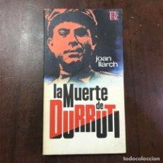 Libros de segunda mano: LA MUERTE DE DURRUTI - JOAN LLARCH. Lote 137496848