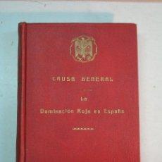 Libros de segunda mano: CAUSA GENERAL: LA DOMINACIÓN ROJA EN ESPAÑA. Lote 139548338