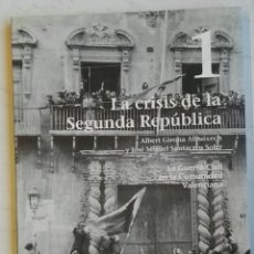 Libros de segunda mano: LA GUERRA CIVIL EN LA COMUNIDAD VALENCIANA LA CRISIS DE LA SEGUNDA REPÚBLICA 1. Lote 137917018