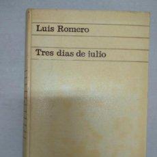 Libros de segunda mano: TRES DIAS DE JULIO. 18,19 Y 20 DE 1936. LUIS ROMERO. GUERRA CIVIL ESPAÑOLA. Lote 137979574