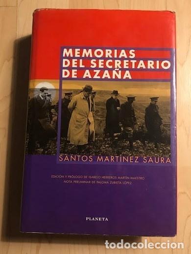 MEMORIAS DEL SECRETARIO DE AZAÑA 1999 SANTOS MARTÍNEZ SAURA (Libros de Segunda Mano - Historia - Guerra Civil Española)