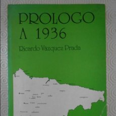 Libros de segunda mano: PROLOGO A 1936. RICARDO VAZQUEZ PRADA. EDITORIAL RICHARD GRANDIO, 1977. RUSTICA. TIENE UNA DEDICATOR. Lote 138171341