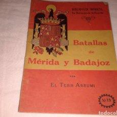 Libros de segunda mano: BIBLIOTECA INFANTIL, BATALLAS DE MERIDA Y BADAJOZ, 1940 (T 1-3). Lote 138612682