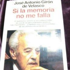 Libros de segunda mano: SI LA MEMORIA NO ME FALLA. J.A. GIRÓN DE VELASCO. PLANETA. 1994.. Lote 164000521
