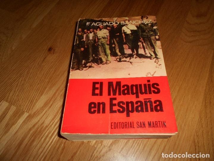 EL MAQUIS EN ESPAÑA. F. AGUADO SANCHEZ. EDITORIAL SAN MARTIN. 1975. (Libros de Segunda Mano - Historia - Guerra Civil Española)