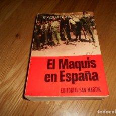 Livros em segunda mão: EL MAQUIS EN ESPAÑA. F. AGUADO SANCHEZ. EDITORIAL SAN MARTIN. 1975.. Lote 139241766