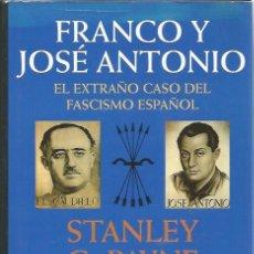 Libros de segunda mano: FRANCO Y JOSE ANTONIO. EL EXTRAÑO CASO DEL FASCISMO ESPAÑOL - STANLEY PAYNE - PLANETA - TAPA DURA. Lote 139326030
