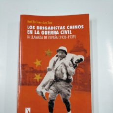 Libros de segunda mano: LOS BRIGADISTAS CHINOS EN LA GUERRA CIVIL. TSOU, HWEI-RU - TSOU, LEN. ESPAÑA 1936-1939. TDKLT. Lote 139406726