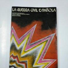Libros de segunda mano: LA GUERRA CIVIL ESPAÑOLA EXPOSICION ORGANIZADA POR DIRECCION GENERAL PATRIMONIO ARTISTICO 1980 TDKLT. Lote 139407742