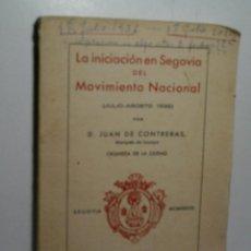 Libros de segunda mano: LA INICIACIÓN EN SEGOVIA DEL MOVIMIENTO NACIONAL (JULIO-AGOSTO 1936) DE CONTRERAS JUAN 1938. Lote 139456166
