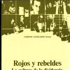 Libros de segunda mano - ROJOS Y REBELDES. LA CULTURA DE LA DISIDENCIA DURANTE EL FRANQUISMO. Shirley Mangini González. - 54372022
