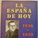 Libros de segunda mano: MANUEL AZNAR.LA ESPAÑA DE HOY 1936-1939.CRÓNICAS DE UN CORRESPONSAL DE GUERRA.HERALDO DE ARAGÓN.1994. Lote 139569022