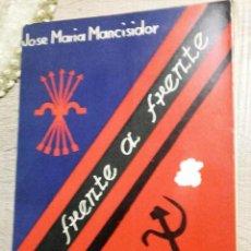 Libros de segunda mano: FRENTE A FRENTE JOSE ANTONIO FRENTE AL TRIBUNAL POPULAR DE ALICANTE NOVIEMBRE 1936* J. M. MANCISIDOR. Lote 139598390