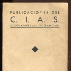 Libros de segunda mano: COMO FUNCIONABAS LAS CHEKAS DE BARCELONA. C.I.A.S. ACCIÓN CONTRA LA III INTERNACIONAL. GUERRA CIVIL. Lote 139814538