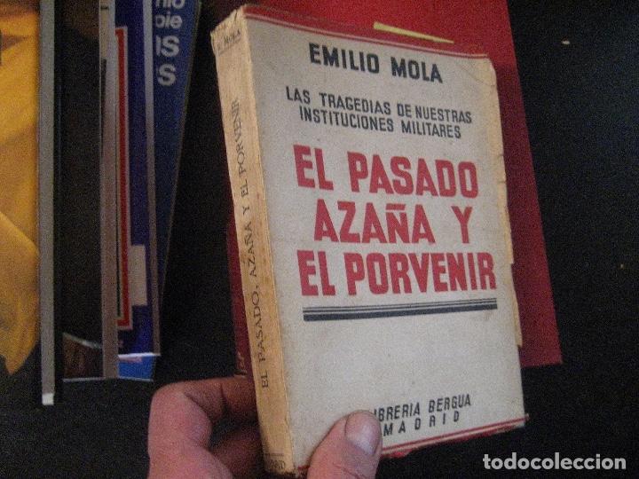 EL PASADO, AZAÑA Y EL PORVENIR POR EMILIO MOLA VIDAL. 1934. LAS TRAGEDIAS DE INSTITUCIONES MILITARES (Libros de Segunda Mano - Historia - Guerra Civil Española)