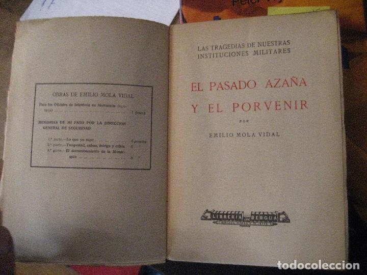 Libros de segunda mano: EL PASADO, AZAÑA Y EL PORVENIR POR EMILIO MOLA VIDAL. 1934. LAS TRAGEDIAS DE INSTITUCIONES MILITARES - Foto 3 - 140070146