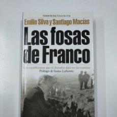 Libros de segunda mano: LAS FOSAS DE FRANCO. EMILIO SILVA Y SANTIAGO MACÍAS. TEMAS DE HOY. HISTORIA VIVA. TDK351. Lote 140305970