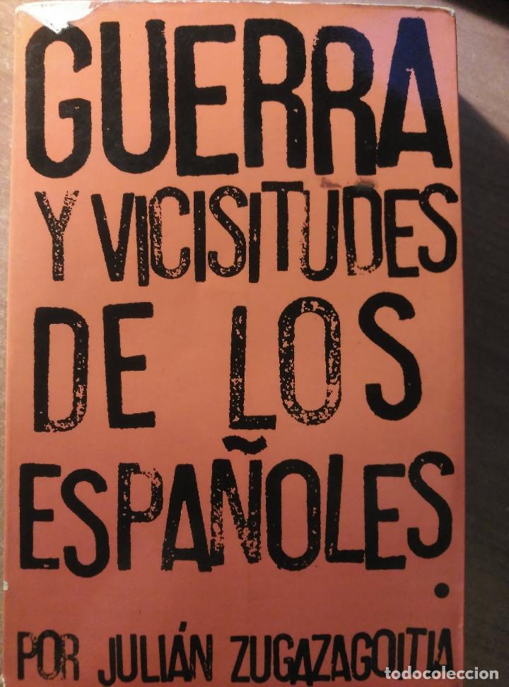 GUERRA Y VICISITUDES DE LOS ESPAÑOLES, ZUGAZAGOITIA, 1968 (Libros de Segunda Mano - Historia - Guerra Civil Española)
