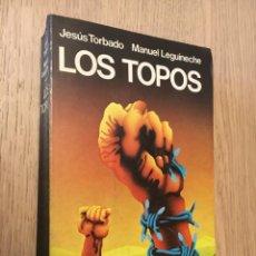 Libros de segunda mano: LOS TOPOS JESUS TORBADO Y MANUEL LEGUINECHE EDITORIAL ARGOS VERGARA BARCELONA 1978. Lote 140694882