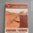 Libros de segunda mano: ATRAPADOS EN LA RATONERA. Lote 160719604