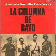 Libros de segunda mano: GORDILLO COURCIERES, LA COLUMNA DE BAYO INTENTO DE TOMAR MALLORCA LA REPUBLICA GUERRA CIVIL. Lote 235730690