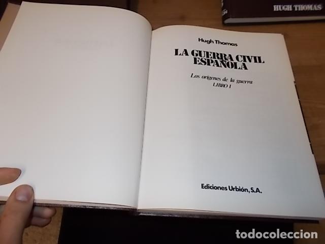 Libros de segunda mano: LA GUERRA CIVIL ESPAÑOLA. 6 TOMOS + CARTELES DE LA GUERRA (COL. COMPLETA). HUGH THOMAS. URBION .1979 - Foto 21 - 244620180