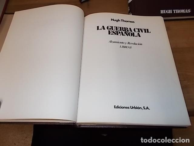 Libros de segunda mano: LA GUERRA CIVIL ESPAÑOLA. 6 TOMOS + CARTELES DE LA GUERRA (COL. COMPLETA). HUGH THOMAS. URBION .1979 - Foto 44 - 244620180