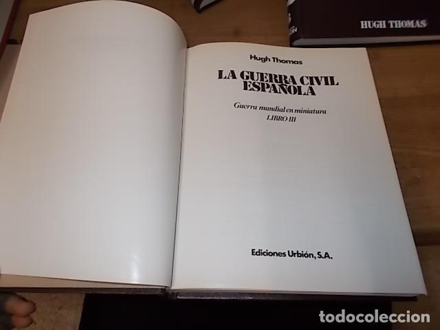 Libros de segunda mano: LA GUERRA CIVIL ESPAÑOLA. 6 TOMOS + CARTELES DE LA GUERRA (COL. COMPLETA). HUGH THOMAS. URBION .1979 - Foto 59 - 244620180