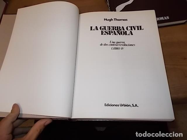 Libros de segunda mano: LA GUERRA CIVIL ESPAÑOLA. 6 TOMOS + CARTELES DE LA GUERRA (COL. COMPLETA). HUGH THOMAS. URBION .1979 - Foto 6 - 244620180