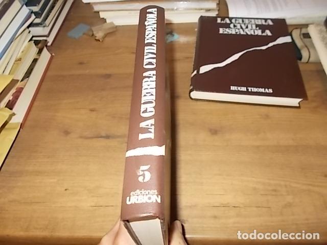 Libros de segunda mano: LA GUERRA CIVIL ESPAÑOLA. 6 TOMOS + CARTELES DE LA GUERRA (COL. COMPLETA). HUGH THOMAS. URBION .1979 - Foto 33 - 244620180