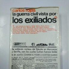 Libros de segunda mano: LA GUERRA CIVIL VISTA POR LOS EXILIADOS. CARLOS ROJAS. TDK354. Lote 140996178