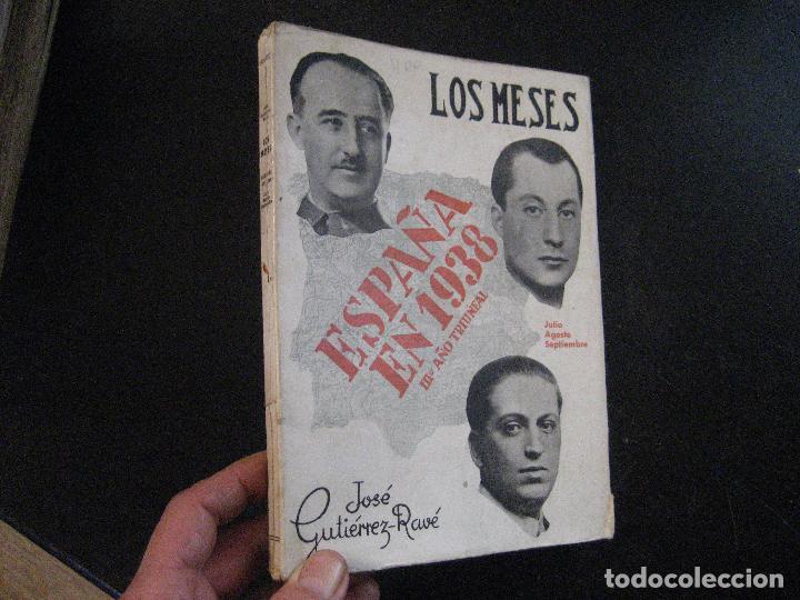 LOS MESES, ESPAÑA EN 1938. JULIO, AGOSTO, SEPTIEMBRE. JOSÉ GUTIÉRREZ-RAVE. ALDUS, S.A. 1938 (Libros de Segunda Mano - Historia - Guerra Civil Española)