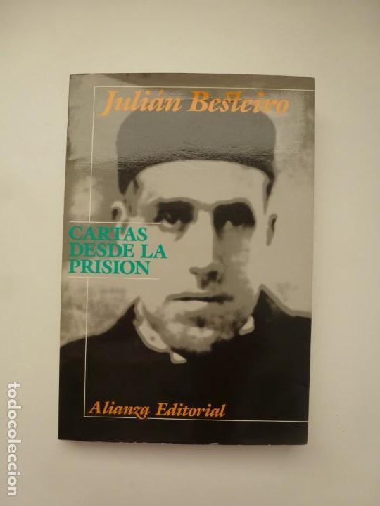 CARTAS DESDE LA PRISIÓN. JULIÁN BESTEIRO. ALIANZA EDITORIAL. IMPECABLE (Libros de Segunda Mano - Historia - Guerra Civil Española)