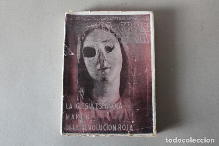 LA GRAN VICTIMA, LA IGLESIA ESPAÑOLA MARTIR DE LA REVOLUCION ROJA. CASTRO ALBARRAN - 1940 (Libros de Segunda Mano - Historia - Guerra Civil Española)