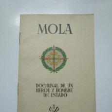 Libros de segunda mano: MOLA. - DOCTRINAL DE UN HEROE Y HOMBRE DE ESTADO. BILBAO 1937. TDKLT. Lote 141895762