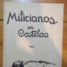 Libros de segunda mano: CASTELAO, ALFONSO R. MILICIANOS POR CASTELAO. MADRID: AKAL, 1976.. Lote 142077382
