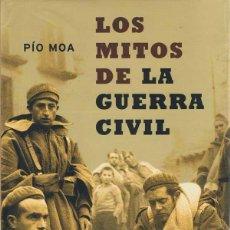 Libros de segunda mano: LOS MITOS DE LA GUERRA CIVIL , DE PIO MOA . 17 ª EDICION . Lote 142120230