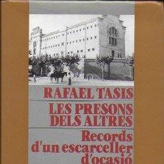 Libros de segunda mano: LES PRESONS DELS ALTRES. RECORDS D' UN ESCARCELLER D' OCASIÓ / RAFAEL TASIS. BCN : PÒRTIC, 1990. . Lote 142218826