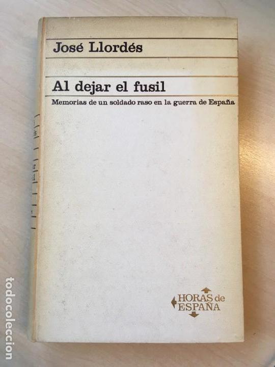 Libros de segunda mano: José Llordés Badía. Al dejar el fusil: memorias de un soldado raso... DEDICATORIA DEL AUTOR - Foto 3 - 142393014