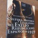 Libros de segunda mano: CULTURA, HISTORIA Y LITERATURA DEL EXILIO REPUBLICANO ESPAÑOL DE 1939. SESENTA AÑOS DESPUÉS. ACTAS. Lote 142499734