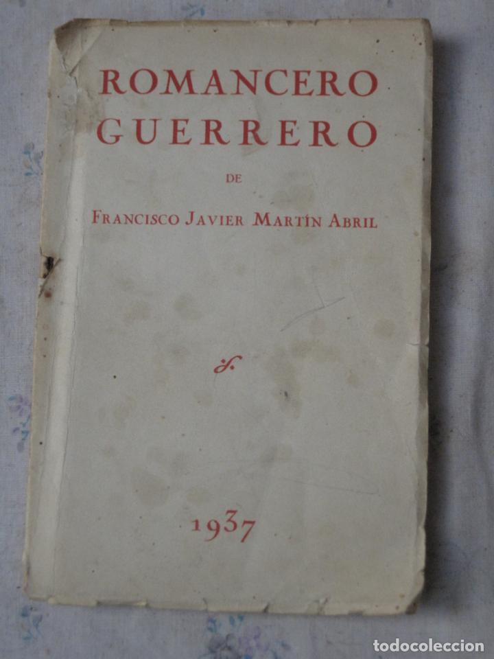 ROMANCE GUERRERO - 1937 - FCO. JAVIER MARTIN ABRIL. (Libros de Segunda Mano - Historia - Guerra Civil Española)