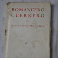 Libros de segunda mano: ROMANCE GUERRERO - 1937 - FCO. JAVIER MARTIN ABRIL.. Lote 142732830