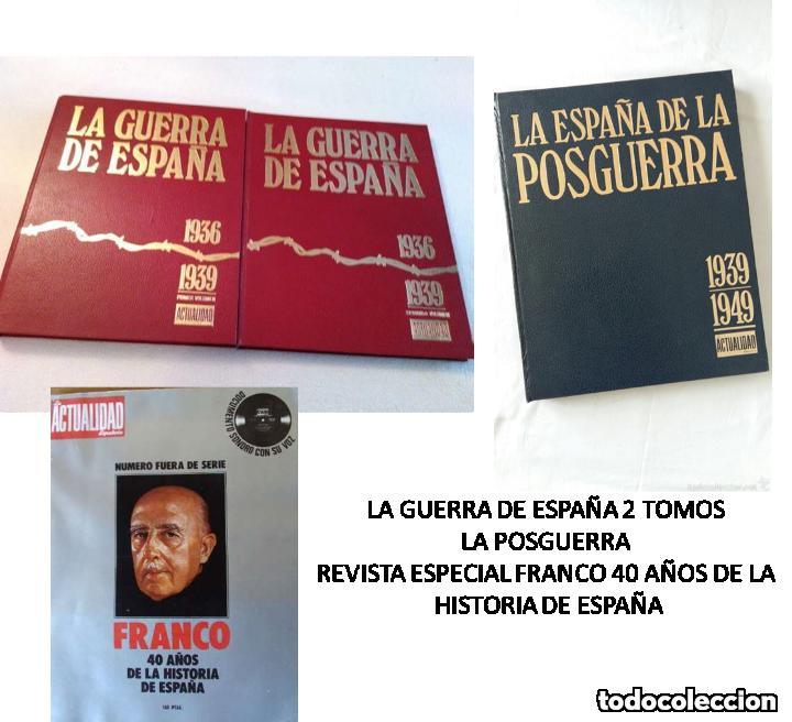 LA GUERRA DE ESPAÑA 1936-39–LA ESPAÑA DE LA POSGUERRA 1939-49 LA ACTUALIDAD ESPAÑOLA-COMPLETA (Libros de Segunda Mano - Historia - Guerra Civil Española)
