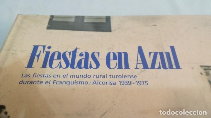 Libros de segunda mano: FIESTAS EN AZUL-Fiestas mundo rural turolense durante franquismo-Alcorisa 1939-1975-ARAGÓN-NUEVO - Foto 5 - 142964718