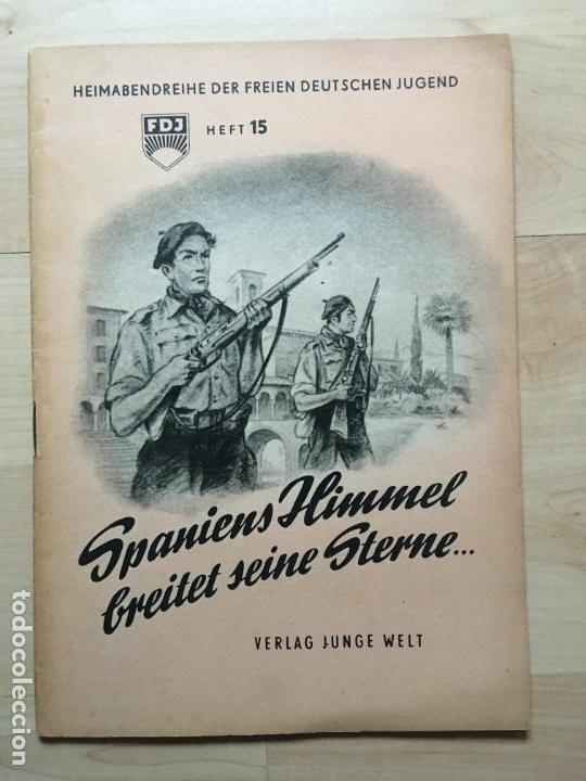 SPANIENS HIMMEL BREITET SEINE STERNE... RDA, BRIGADAS INTERNACIONALES (Libros de Segunda Mano - Historia - Guerra Civil Española)